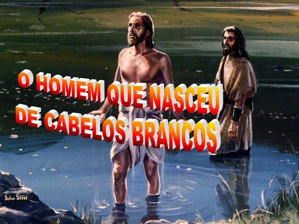 O HOMEM QUE NASCEU DE CABELOS BRANCOS