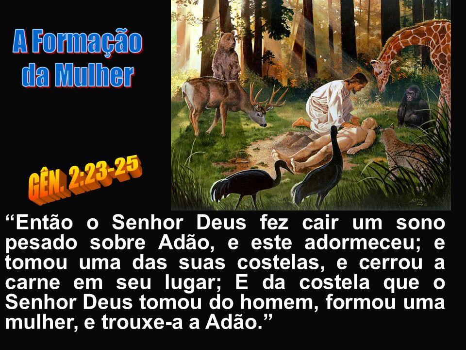 A Formação da Mulher GÊN. 2:23-25