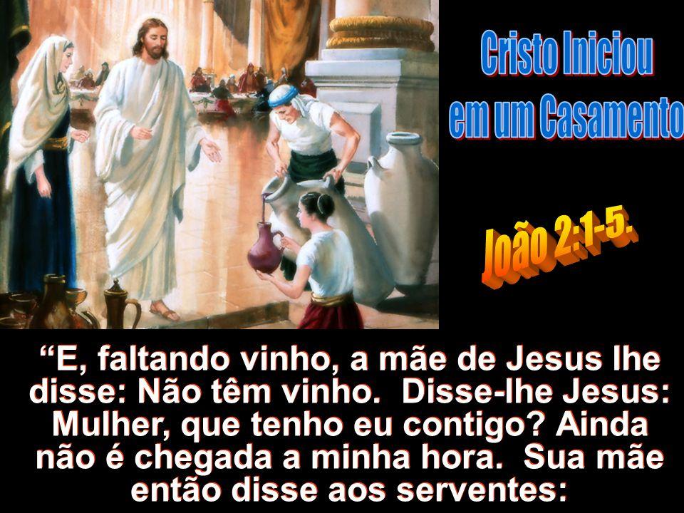 Cristo Iniciou em um Casamento. João 2:1-5.