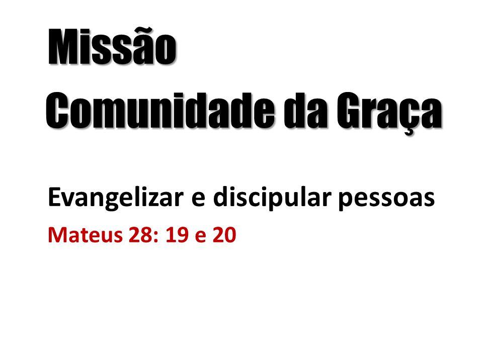 Comunidade da Graça Evangelizar e discipular pessoas