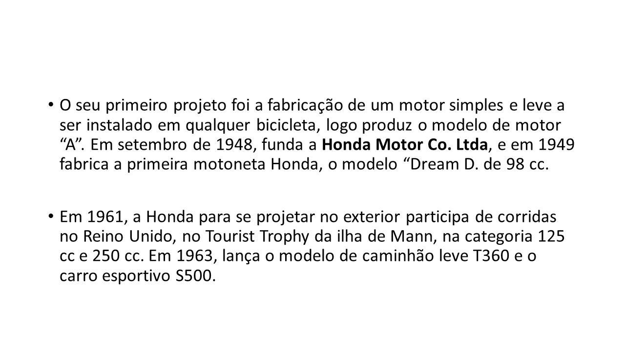 O seu primeiro projeto foi a fabricação de um motor simples e leve a ser instalado em qualquer bicicleta, logo produz o modelo de motor A . Em setembro de 1948, funda a Honda Motor Co. Ltda, e em 1949 fabrica a primeira motoneta Honda, o modelo Dream D. de 98 cc.