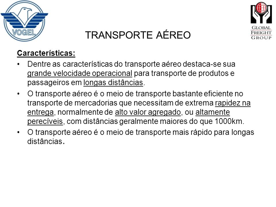 TRANSPORTE AÉREO Características: