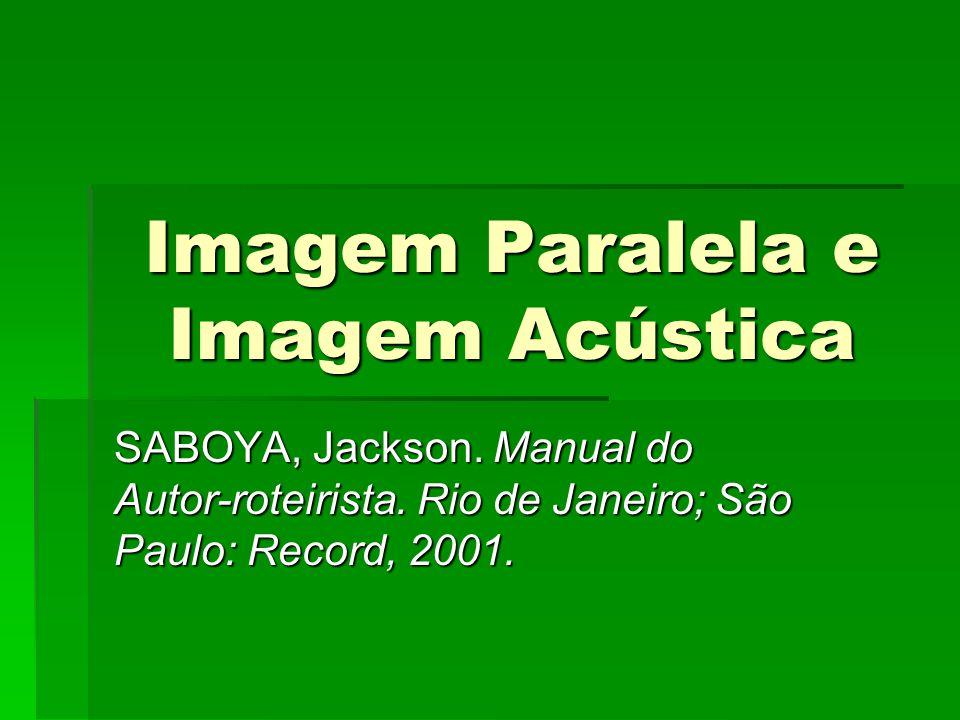 Imagem Paralela e Imagem Acústica