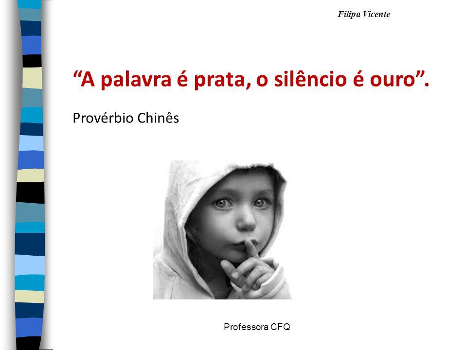A palavra é prata, o silêncio é ouro .