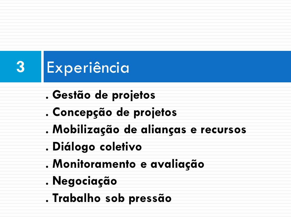 Experiência 3 . Gestão de projetos . Concepção de projetos