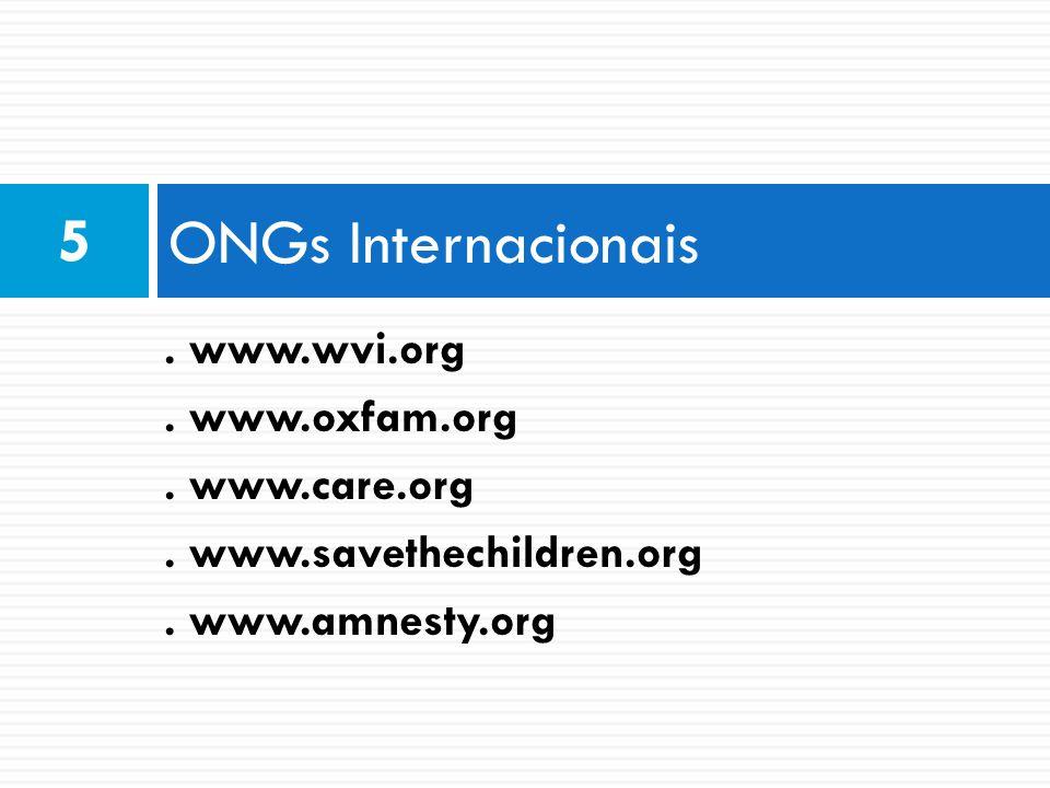 ONGs Internacionais 5 . www.wvi.org . www.oxfam.org . www.care.org