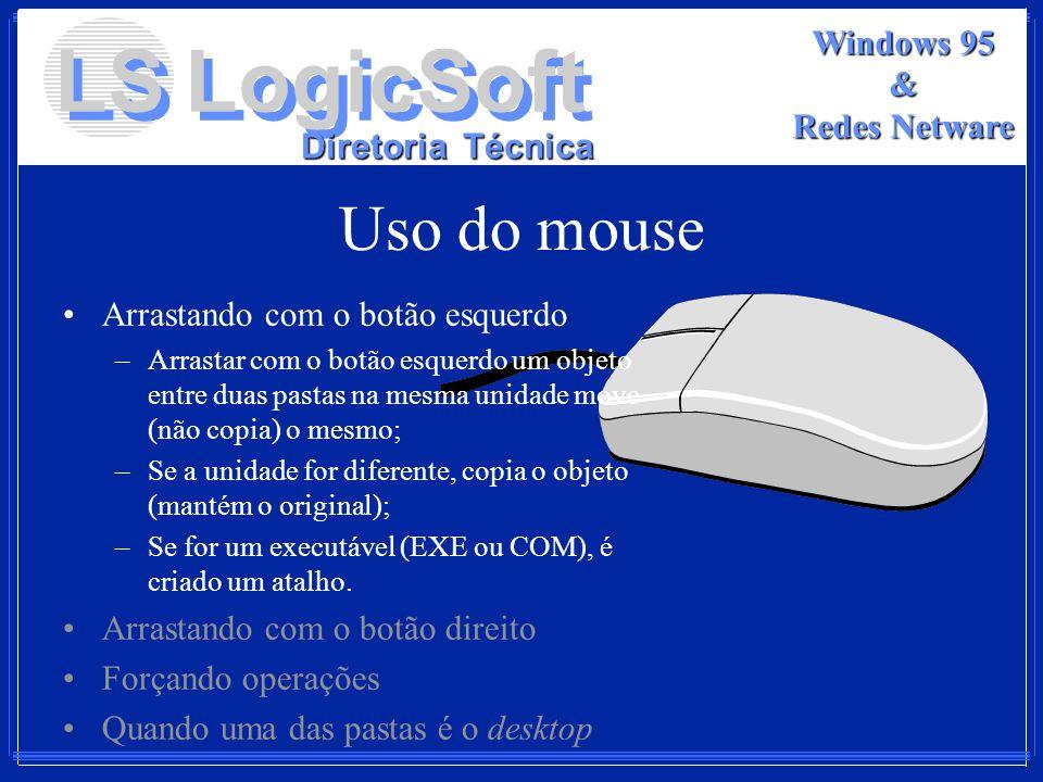 Uso do mouse Arrastando com o botão esquerdo