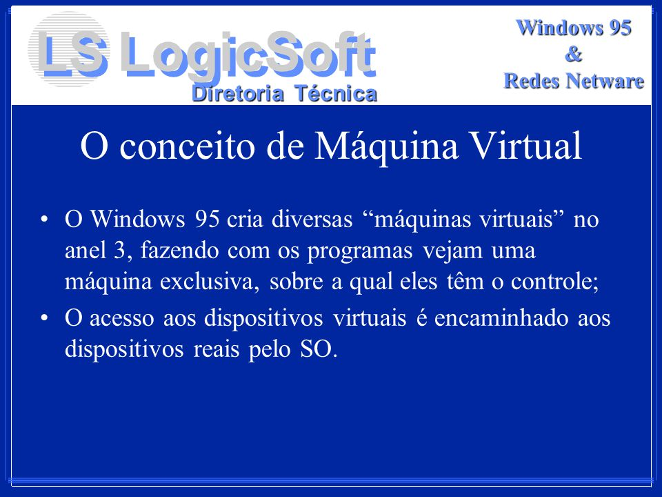 O conceito de Máquina Virtual