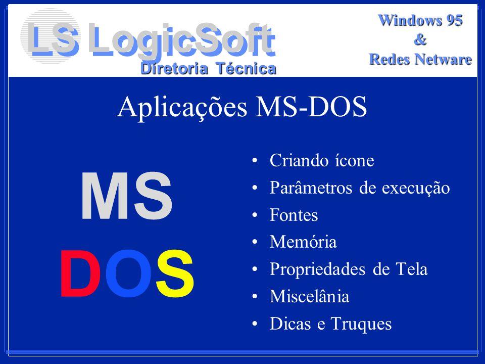 MS DOS Aplicações MS-DOS Criando ícone Parâmetros de execução Fontes