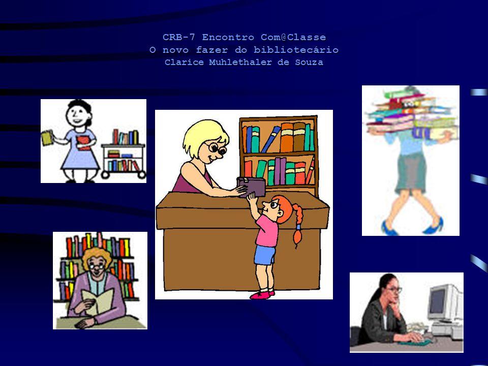 CRB-7 Encontro Com@Classe O novo fazer do bibliotecário Clarice Muhlethaler de Souza
