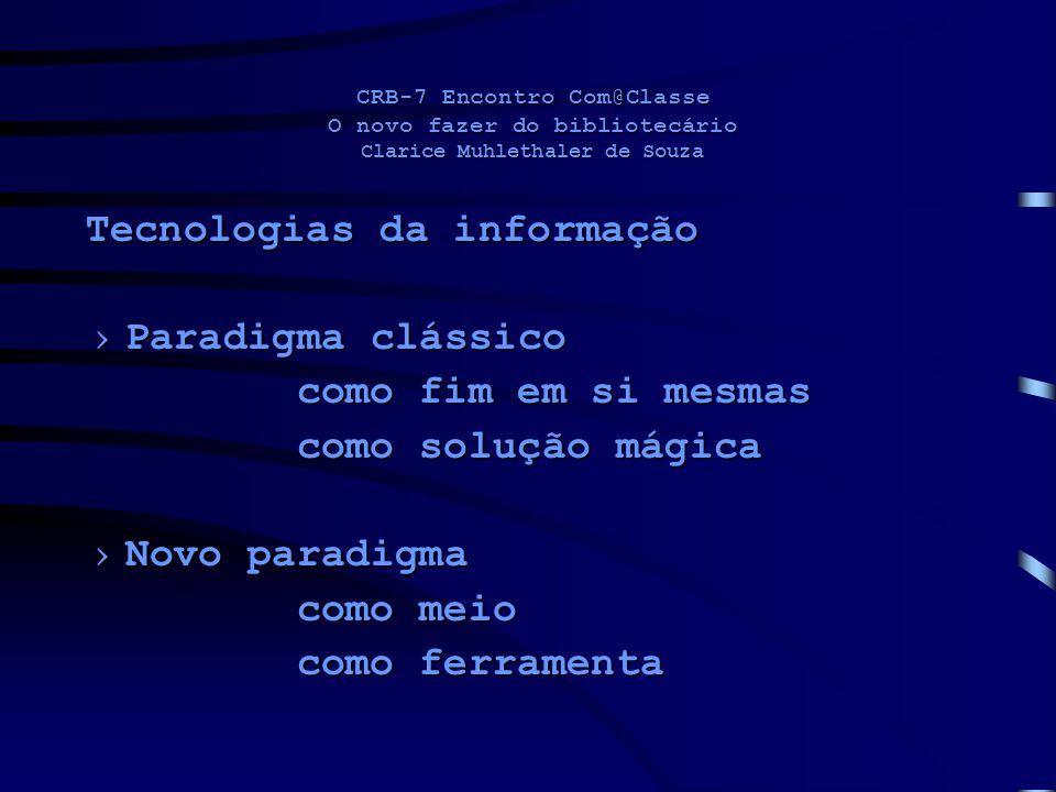 Tecnologias da informação Paradigma clássico como fim em si mesmas