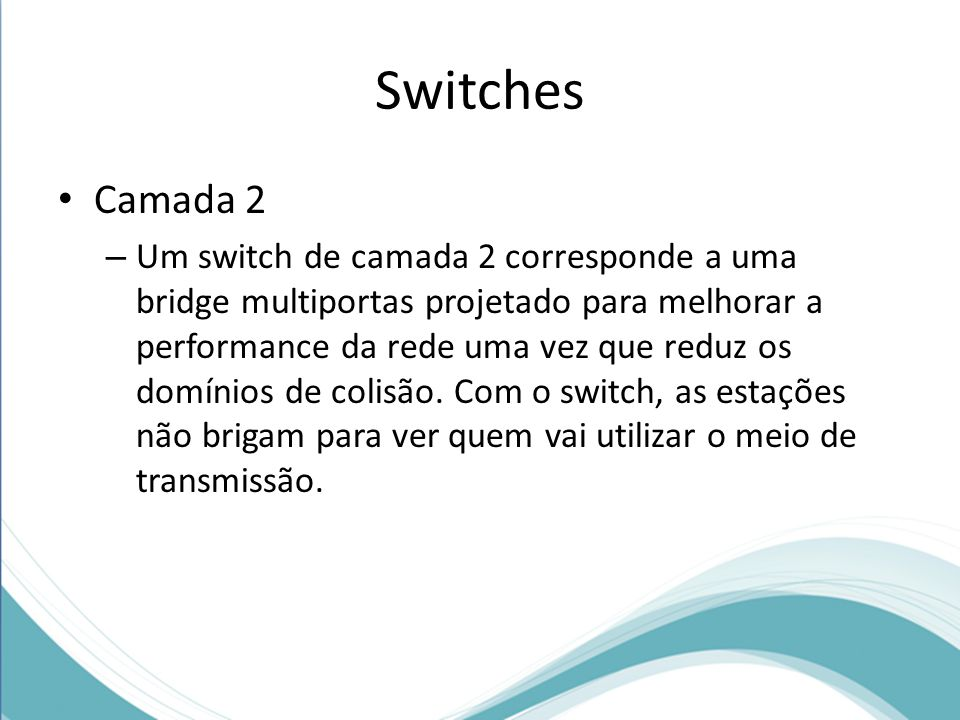 Switches Camada 2.