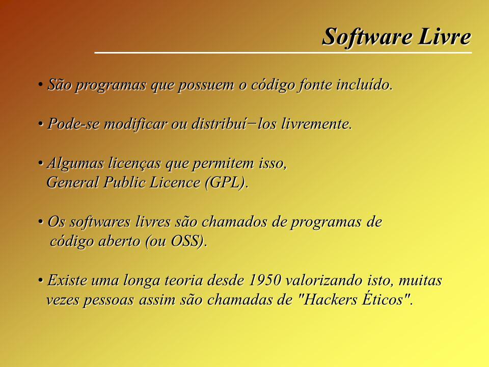 Software Livre São programas que possuem o código fonte incluído.