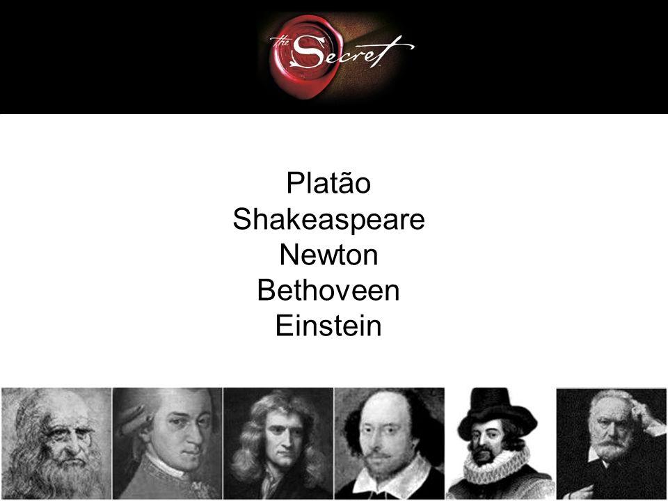 Platão Shakeaspeare Newton Bethoveen Einstein
