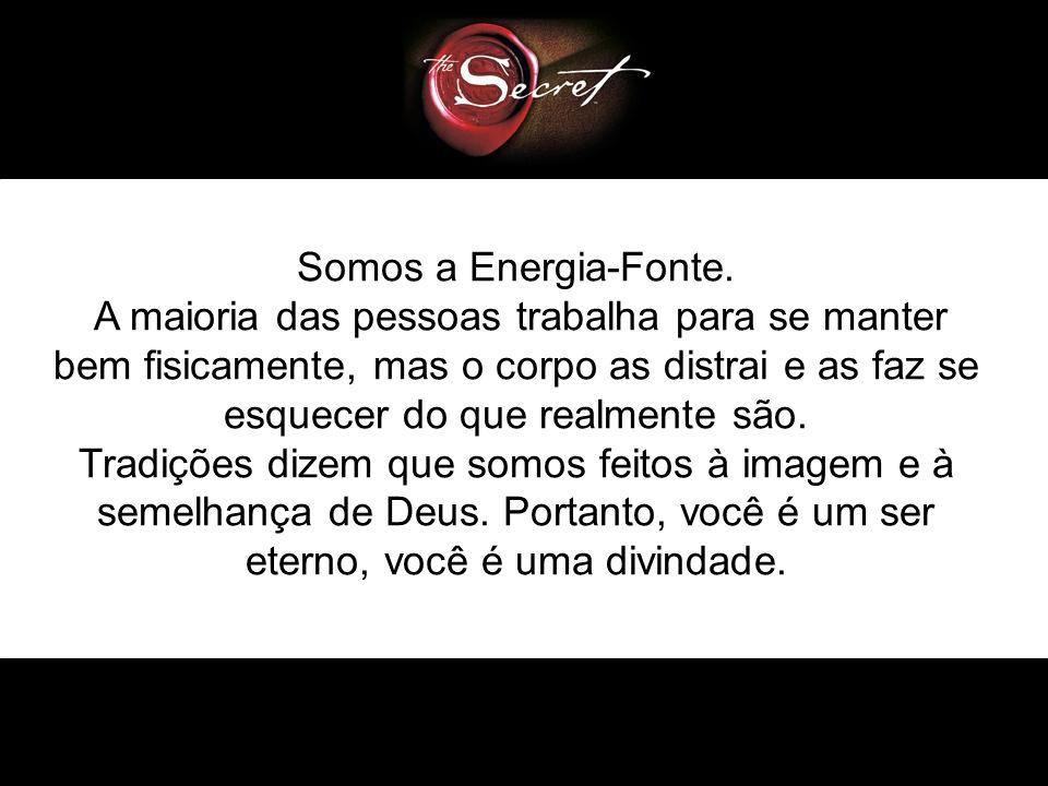 Somos a Energia-Fonte.