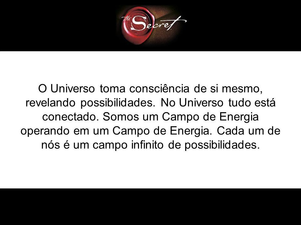 O Universo toma consciência de si mesmo, revelando possibilidades