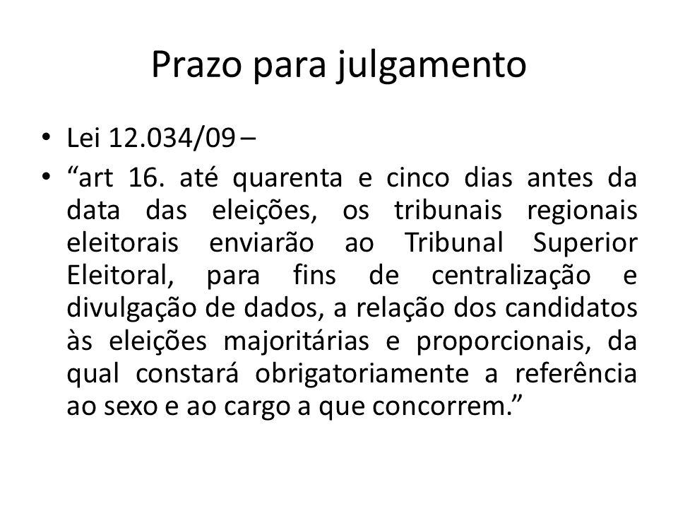 Prazo para julgamento Lei 12.034/09 –