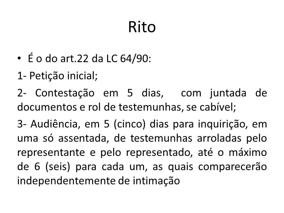 Rito É o do art.22 da LC 64/90: 1- Petição inicial;