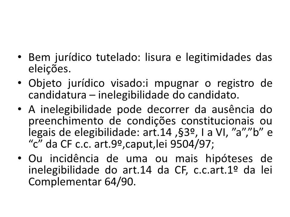 Bem jurídico tutelado: lisura e legitimidades das eleições.
