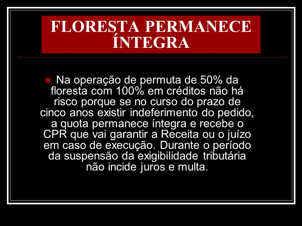 FLORESTA PERMANECE ÍNTEGRA