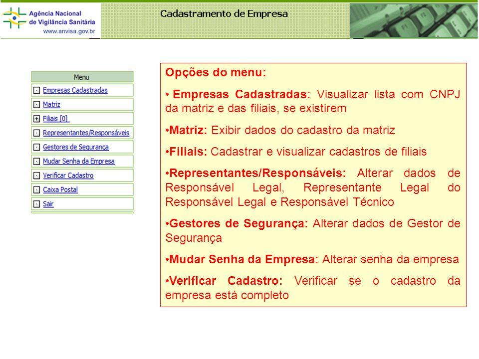 Opções do menu: Empresas Cadastradas: Visualizar lista com CNPJ da matriz e das filiais, se existirem.