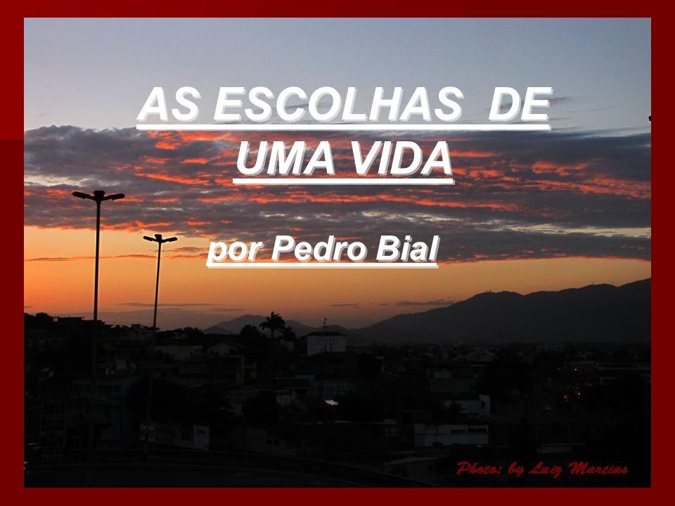 AS ESCOLHAS DE UMA VIDA por Pedro Bial