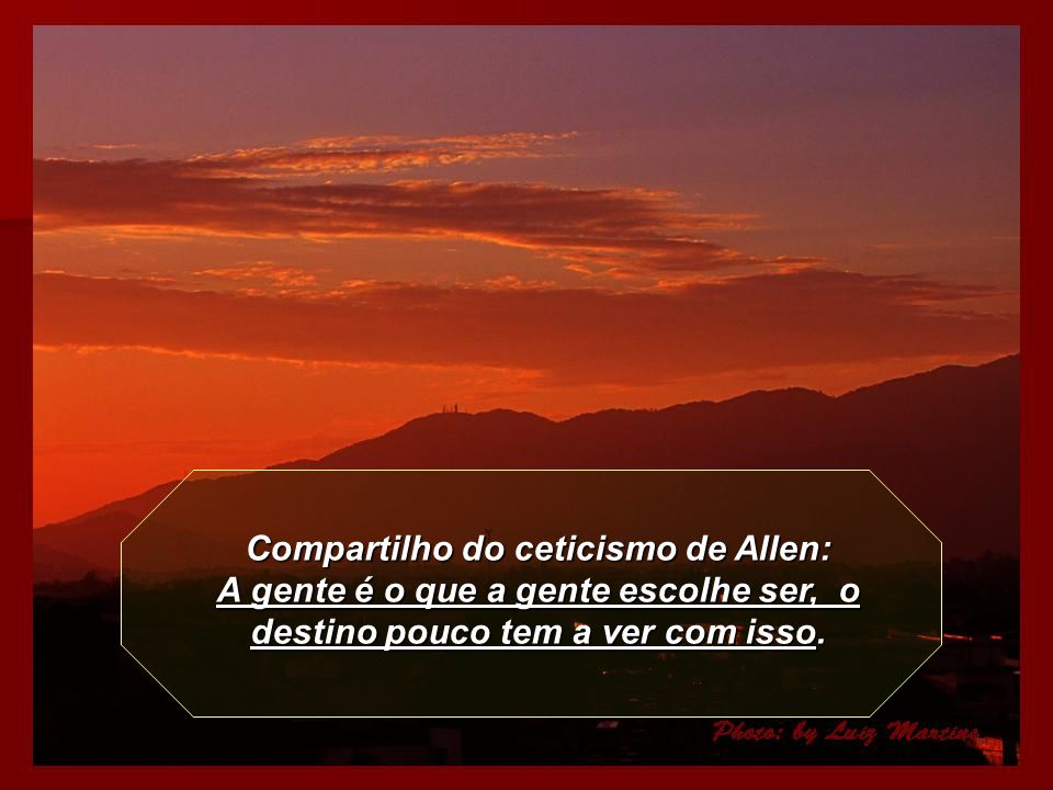 Compartilho do ceticismo de Allen: