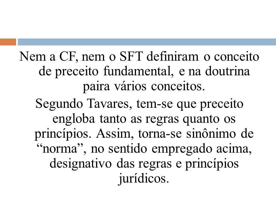 Nem a CF, nem o SFT definiram o conceito de preceito fundamental, e na doutrina paira vários conceitos.