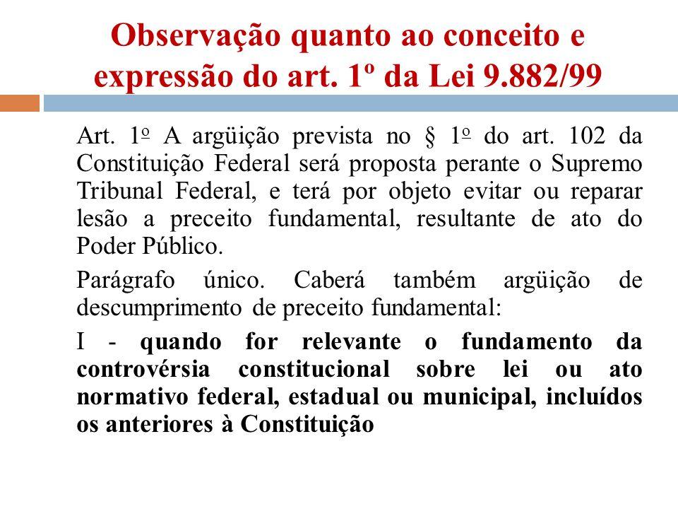 Observação quanto ao conceito e expressão do art. 1º da Lei 9.882/99