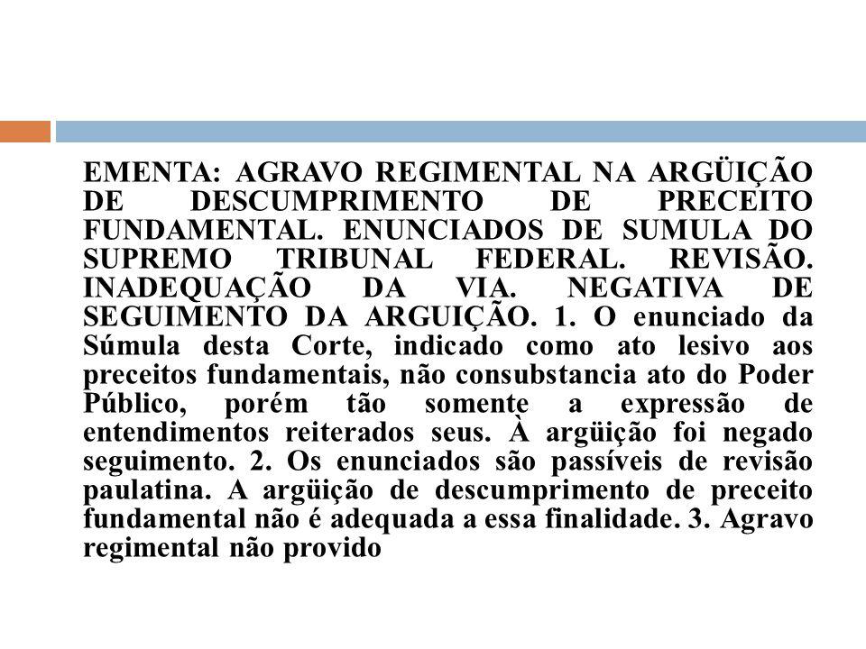 EMENTA: AGRAVO REGIMENTAL NA ARGÜIÇÃO DE DESCUMPRIMENTO DE PRECEITO FUNDAMENTAL.