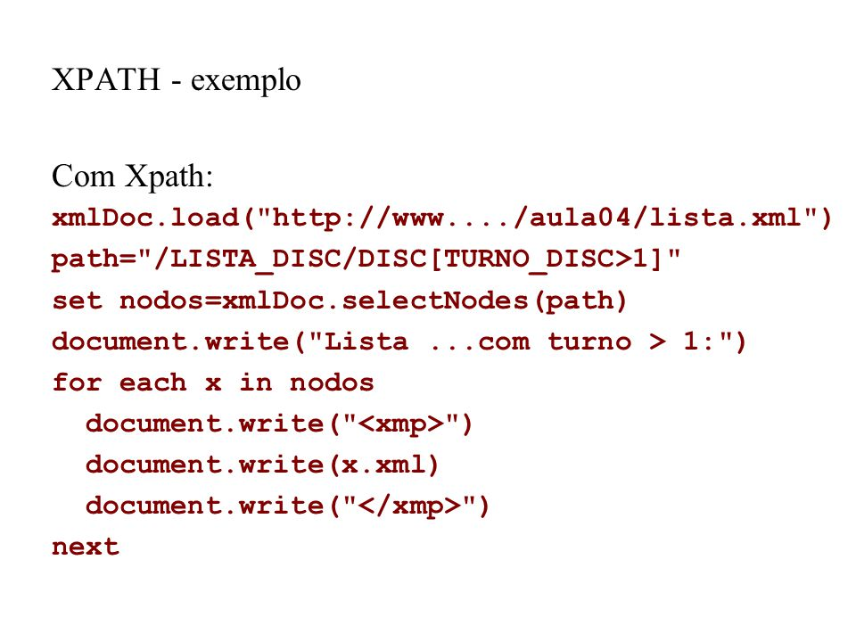 XPATH - exemplo Com Xpath: