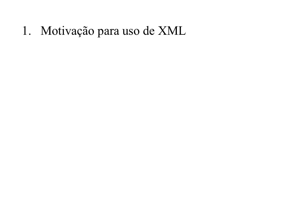 Motivação para uso de XML