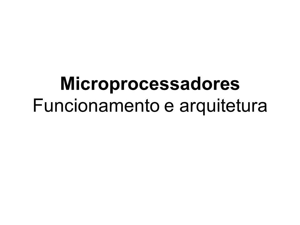 Microprocessadores Funcionamento e arquitetura