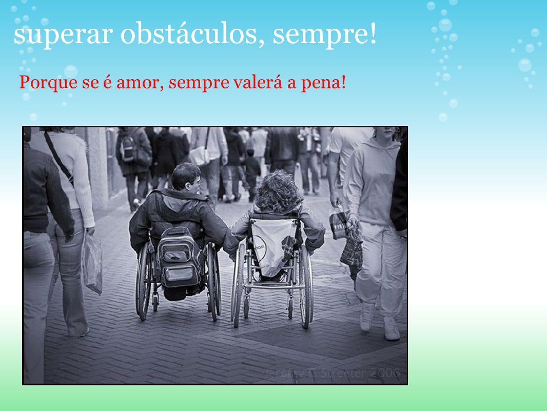 superar obstáculos, sempre!