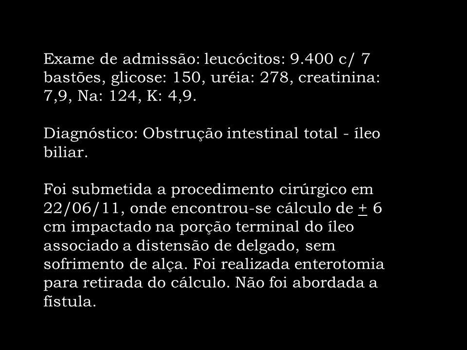 Exame de admissão: leucócitos: 9