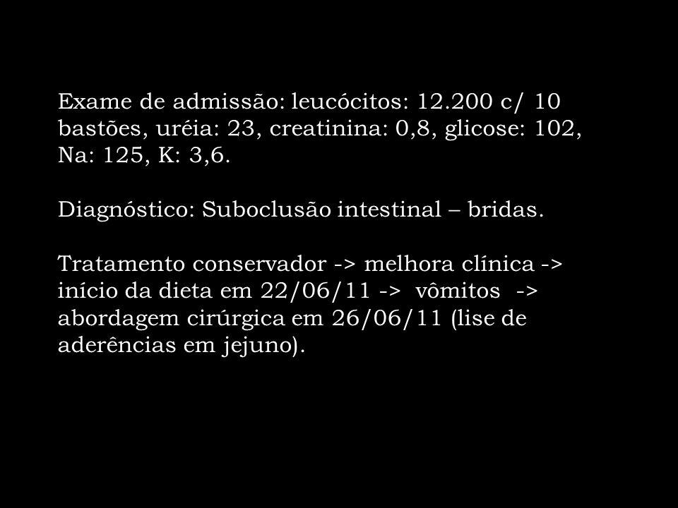 Exame de admissão: leucócitos: 12