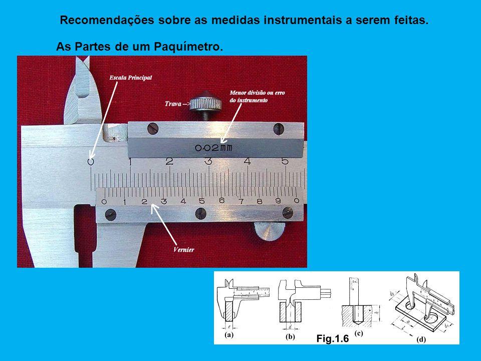 Recomendações sobre as medidas instrumentais a serem feitas.