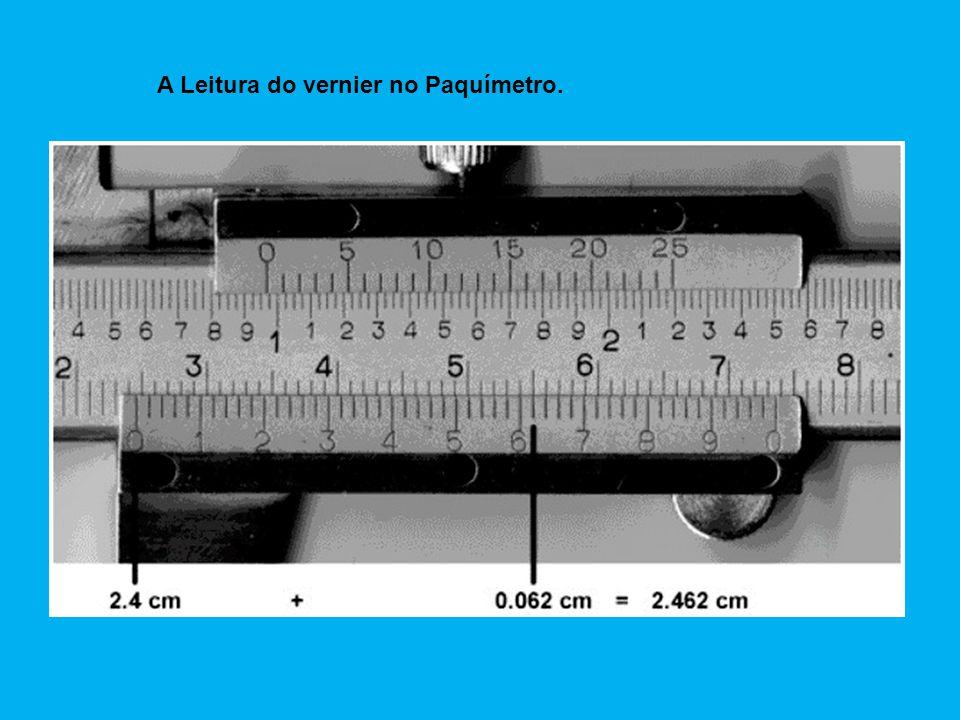 A Leitura do vernier no Paquímetro.