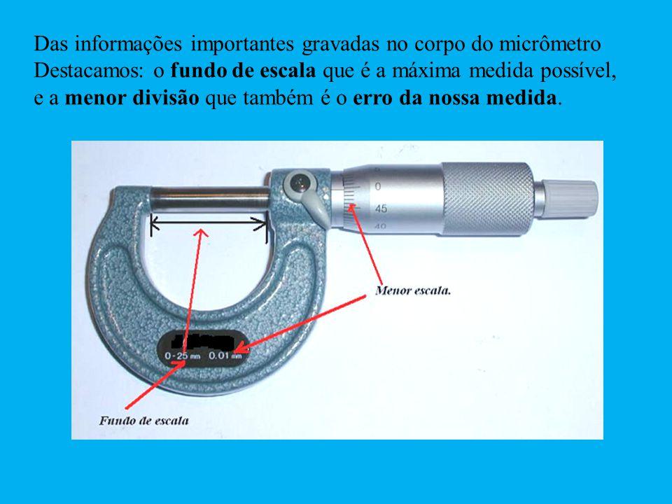 Das informações importantes gravadas no corpo do micrômetro