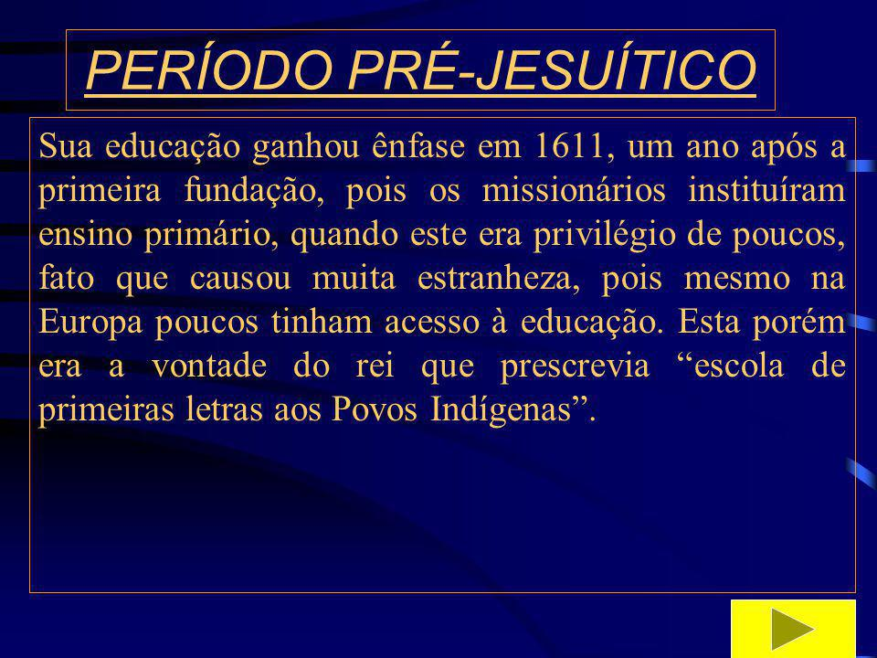PERÍODO PRÉ-JESUÍTICO