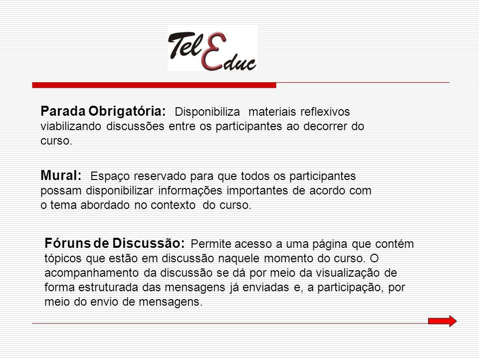 Parada Obrigatória: Disponibiliza materiais reflexivos viabilizando discussões entre os participantes ao decorrer do curso.