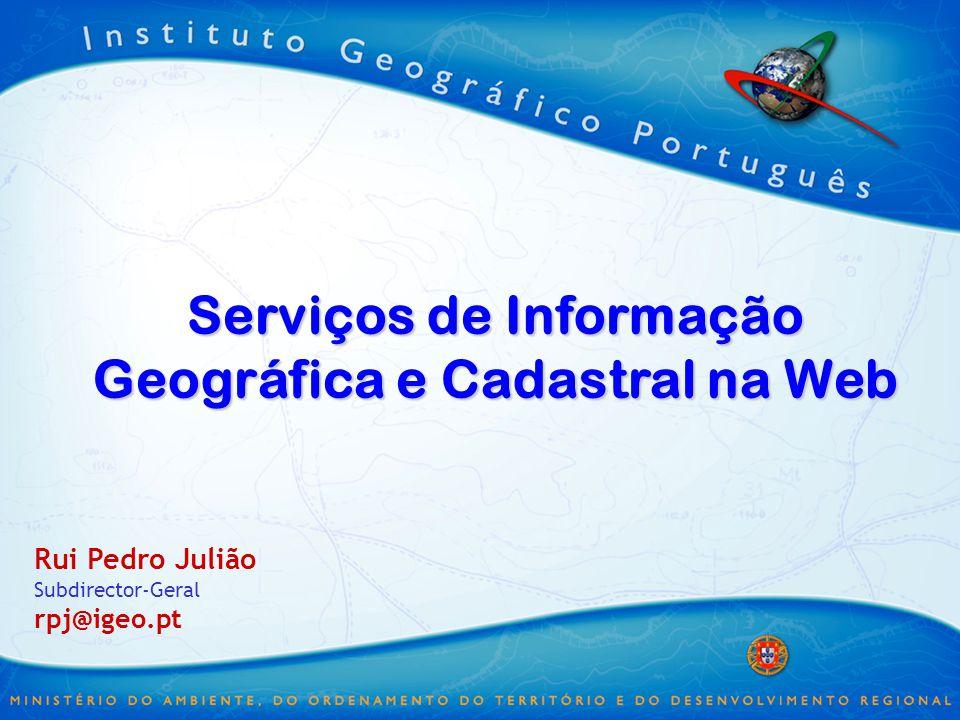 Serviços de Informação Geográfica e Cadastral na Web
