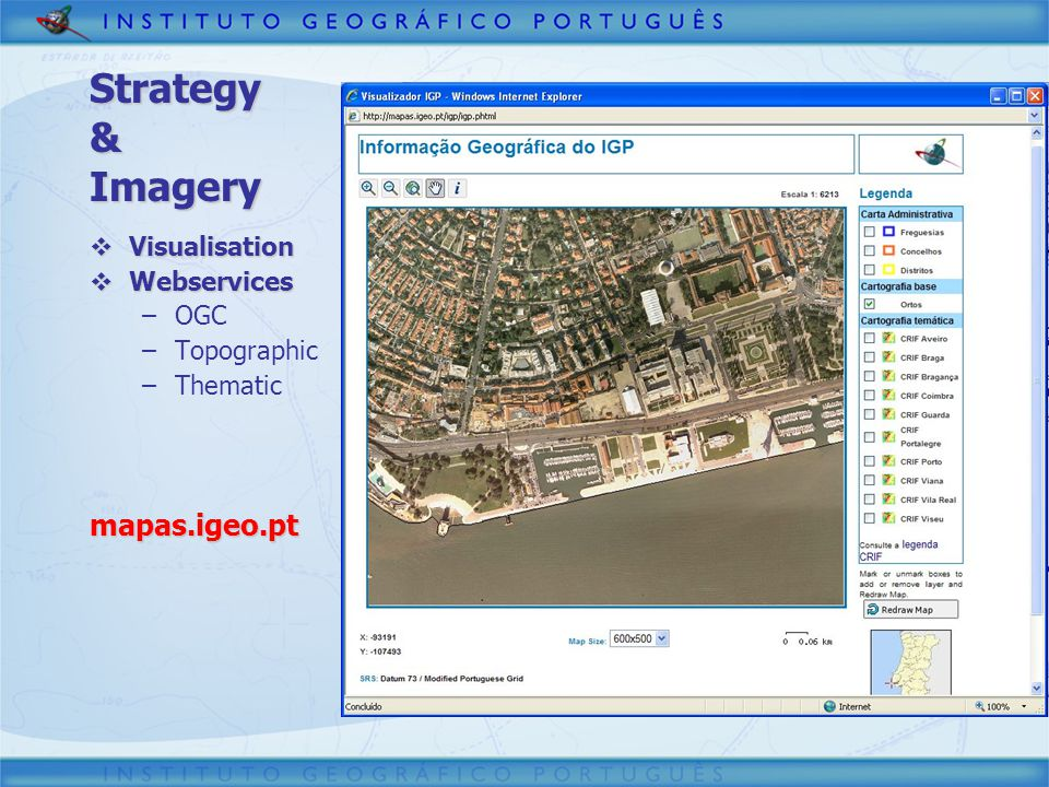 Strategy & Imagery mapas.igeo.pt Visualisation Webservices OGC