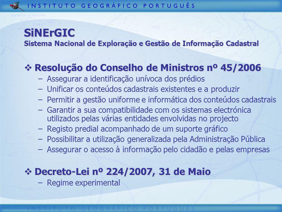 4/2/2017 SiNErGIC Sistema Nacional de Exploração e Gestão de Informação Cadastral. Resolução do Conselho de Ministros nº 45/2006.