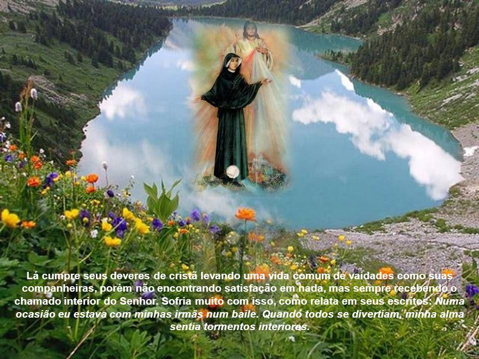 Lá cumpre seus deveres de cristã levando uma vida comum de vaidades como suas companheiras, porém não encontrando satisfação em nada, mas sempre recebendo o chamado interior do Senhor.
