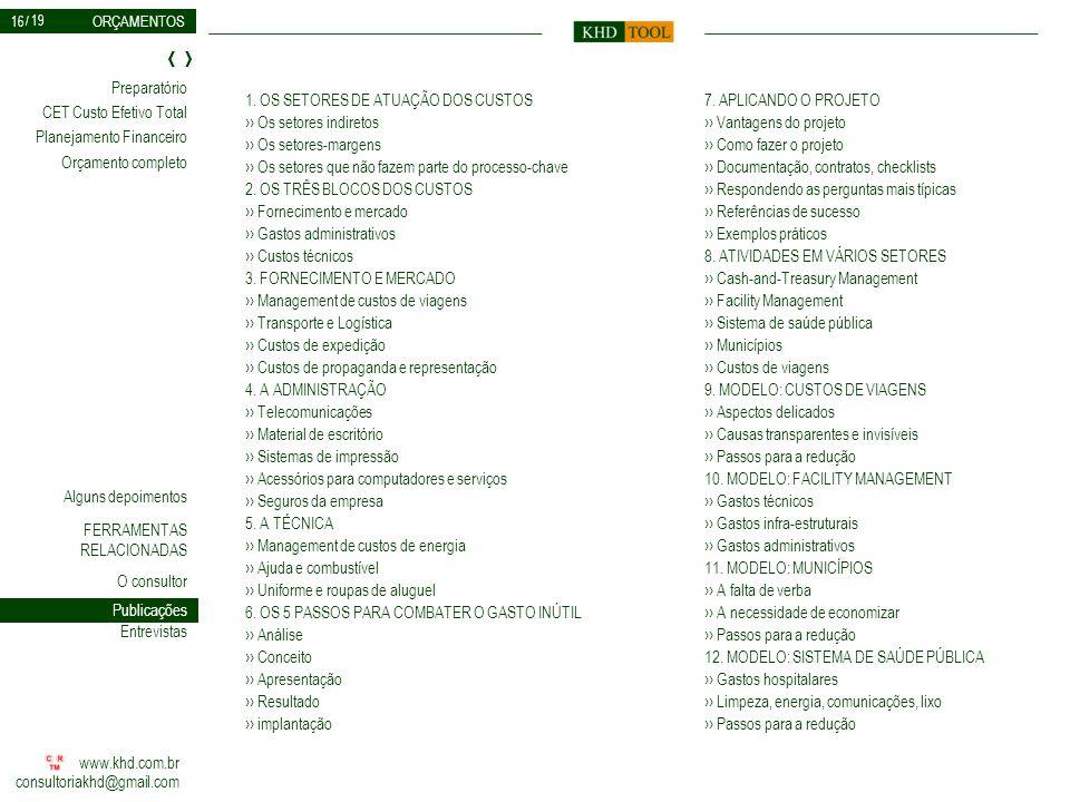 16 1. OS SETORES DE ATUAÇÃO DOS CUSTOS ›› Os setores indiretos ›› Os setores-margens ›› Os setores que não fazem parte do processo-chave.