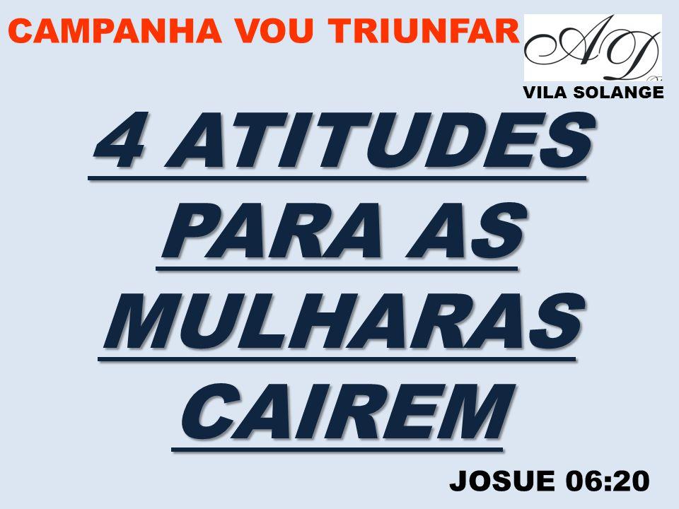 4 ATITUDES PARA AS MULHARAS CAIREM