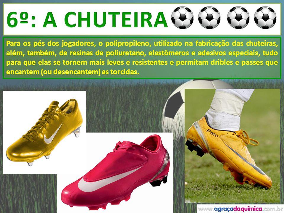 6º: A CHUTEIRA