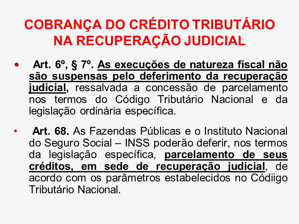 COBRANÇA DO CRÉDITO TRIBUTÁRIO NA RECUPERAÇÃO JUDICIAL