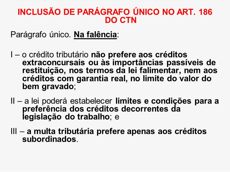 INCLUSÃO DE PARÁGRAFO ÚNICO NO ART. 186 DO CTN